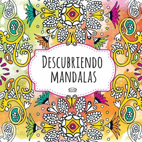Imagen 1 de 2 de Descubriendo Mandalas ( Libro Para Colorear )