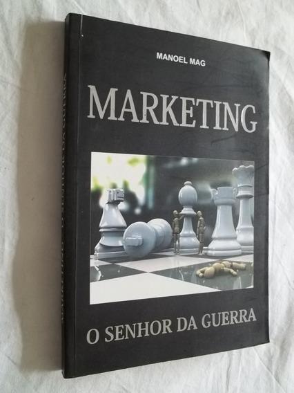 Livro - Marketing O Senhor Da Guerra - Manoel Mag - Adm