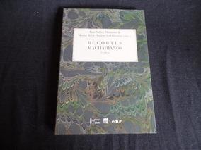Ana Salles Mariano/duarte De Oliveira - Recortes Machadianos