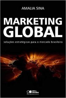 Marketing Global - Soluções Estratégicas Para O Mercado Br