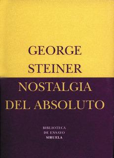 Nostalgia Del Absoluto, George Steiner, Siruela
