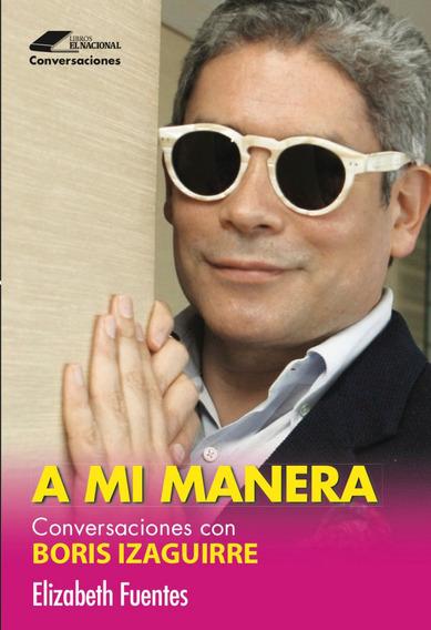 Libro A Mi Manera - Boris Izaguirre