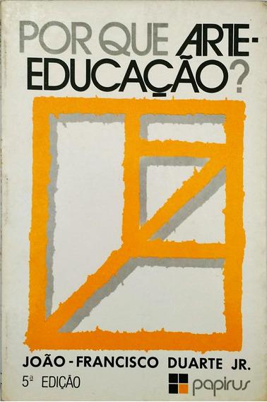 Por Que Arte-educação?
