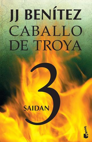 Imagen 1 de 3 de Caballo De Troya 3. Saidán De J. J. Benítez- Booket