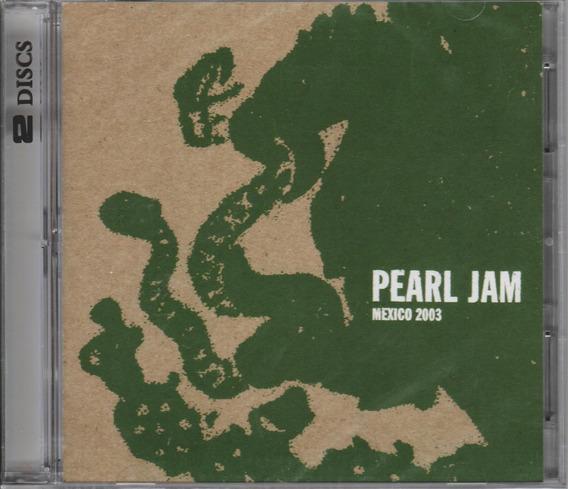 Pearl Jam Mexico City, Mexico - July 17th 2003 Cd Doble