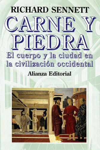 Carne Y Piedra, Richard Sennett, Alianza