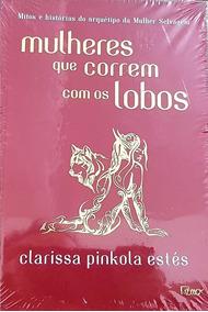 Livro - Mulheres Que Correm Com O Lobos - Capa Dura