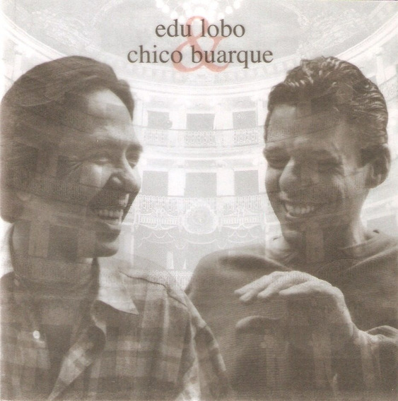Cd Edu Lobo & Chico Buarque - Álbum De Teatro - Novo***