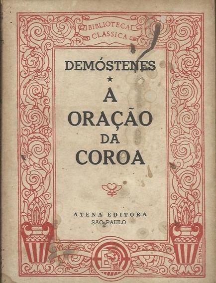 A Oração Da Coroa - Demóstenes - Editora Atena
