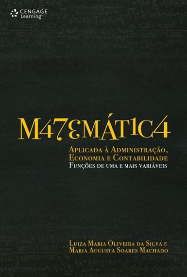 Matematica - Aplicada A Administracao, Economia E Contabil