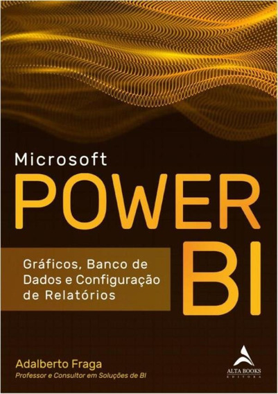 Microsoft Power Bi - Graficos, Banco De Dados E Configurac