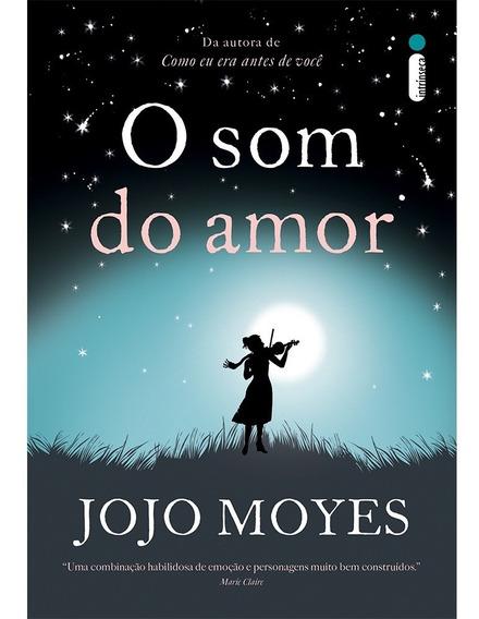 Livro O Som Do Amor - Jojo Moyes - Lacrado