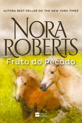 Livro Fruto Do Pecado - Nora Roberts - Romance Premiado Novo