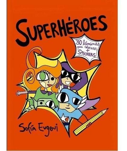 Imagen 1 de 2 de Libro Superheroes [ Con 30 Laminas Para Colorear Stickers ]