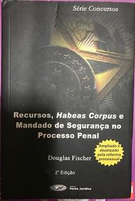 Recursos, Habeas Corpus E Mandado De Segurança No Processo P
