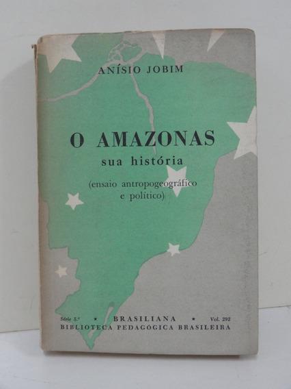 Brasiliana - Jobim, Anísio. O Amazonas: Sua História