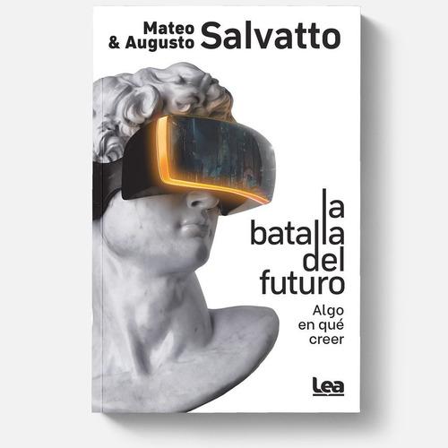 Imagen 1 de 1 de Libro La Batalla Del Futuro - Mateo Salvatto