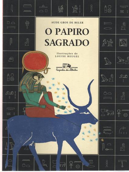O Papiro Sagrado - Aude Gros De Beler