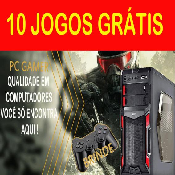 Pc Gamer Quad Core, Placa De Video 2gb E 4gb De Ram + Brinde