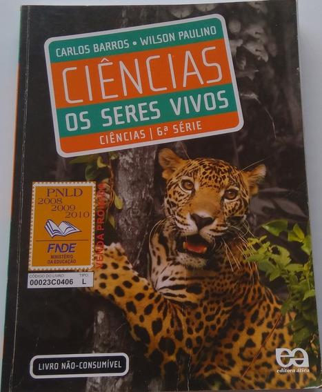 Ciências Os Seres Vivos 6º Série. Carlos Barros - Wilson Pau