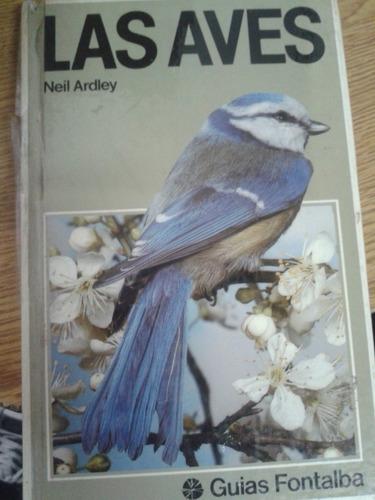 Las Aves - Neil Ardley - Guias Fontalba Libros - A225