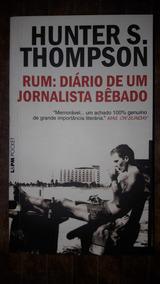 Rum: Diário De Um Jornalista Bêbado - Hunter Thompson
