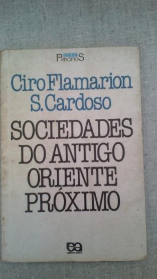 Livro Sociedades Do Antigo Oriente Próximo - Ciro Flamarion