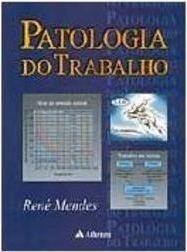 Patologia Do Trabalho - René Mendes