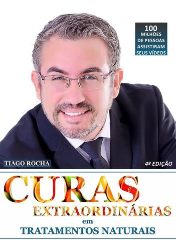 Livro Curas Extraordinárias Tiago Rocha