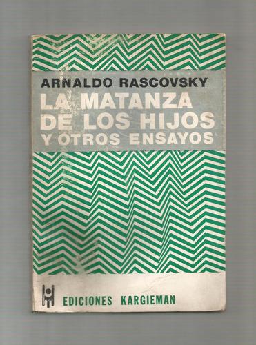 Arnaldo Rascovsky La Matanza De Los Hijos