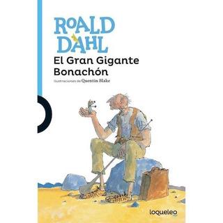 El Gran Gigante Bonachón - Roald Dahl - Loqueleo