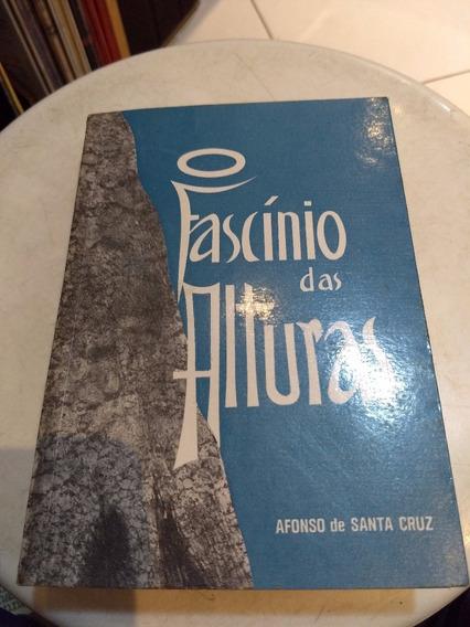 Livro O Fascínio Das Alturas - Afonso De Santa Cruz