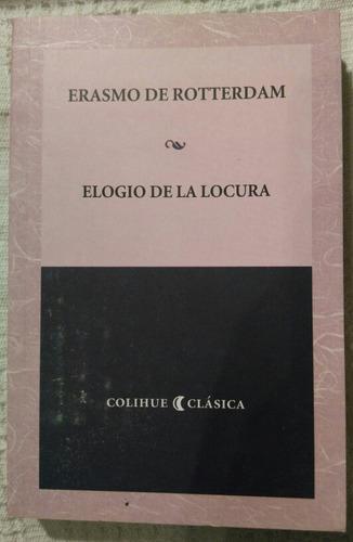 Imagen 1 de 6 de Erasmo De Rotterdam - Elogio De La Locura (colihue)