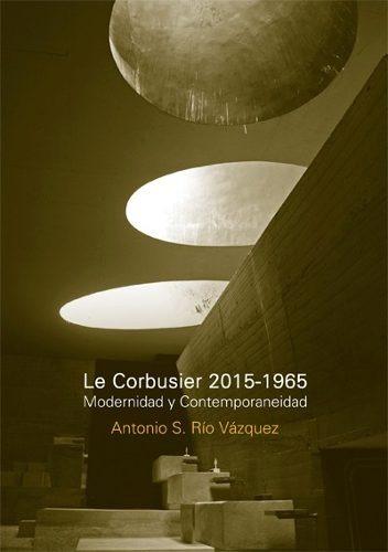 Imagen 1 de 2 de Le Corbusier 2015-1965 Mod. Y Contemporaneidad
