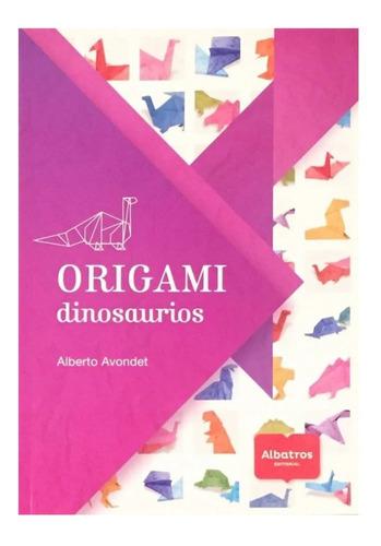 Imagen 1 de 1 de Origami Dinosaurios - Ed. Albatros