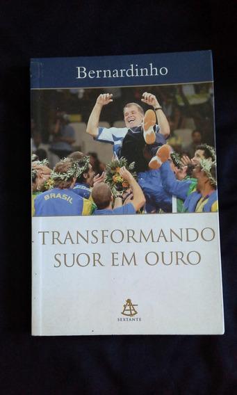 Livro : Transformando Suor Em Ouro
