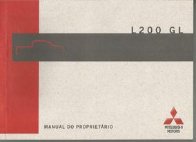 Manual Proprietário L200 Mitsubishi Gl 2009 C/suplementos E