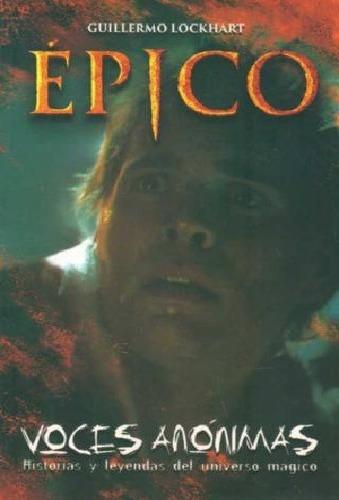 Épico - Nuevo Libro De Voces Anónimas - Guillermo Lockhart