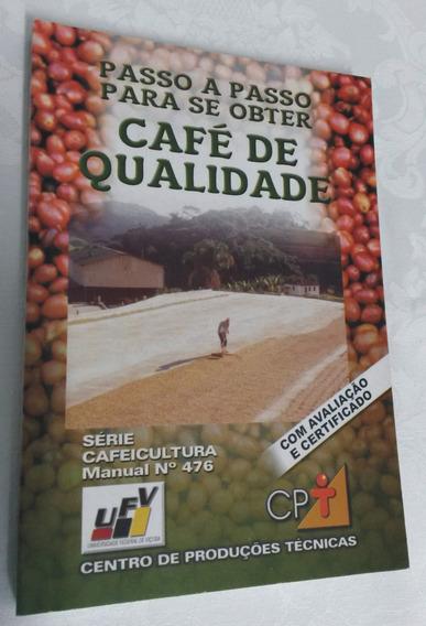 Cpt - Passo A Passo Para Se Obter Café De Qualidade