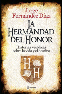 La Hermandad Del Honor De Jorge Fernández Díaz - Planeta