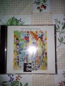 Cd Lupa Santiago E Pollaco Jazz Em Dobro
