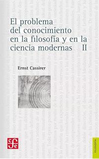 El Problema Del Conocimiento 2, Cassirer, Fce