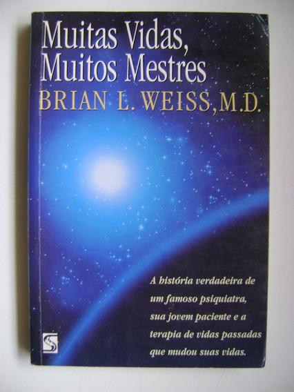 Muitas Vidas Muitos Mestres Brian L Weiss