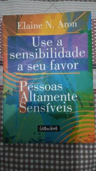 Use A Sensibilidade A Seu Favor - Elaine N. Aron