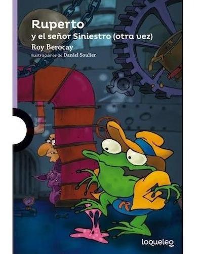 Ruperto Y El Señor Siniestro ( Otra Vez ) - Loqueleo