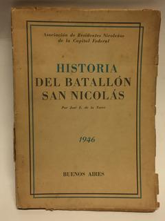 Historia Del Batallón San Nicolás (1946)