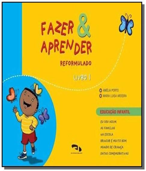 Fazer E Aprender - Reformulado - Livro 1 - Educaca