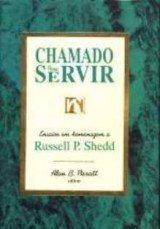 Chamado Para Servir. Livro De Russell P. Shedd. Capa Dura.