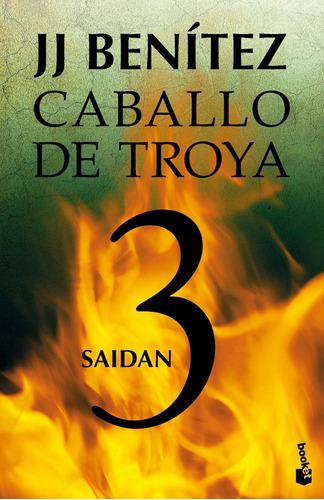 Imagen 1 de 3 de Saidan. Caballo De Troya 3 De J. J. Benítez - Booket