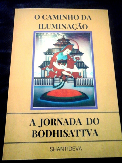 O Caminho Da Iluminação, Bodichita, Budismo.